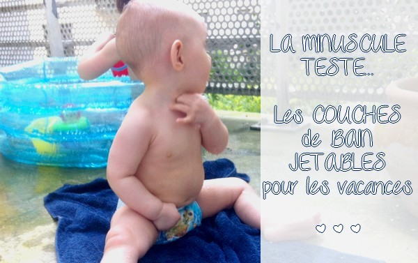On a testé les couches de bain Huggies® Little Swimmers® {TEST / AVIS} + RESULTAT DU JEU