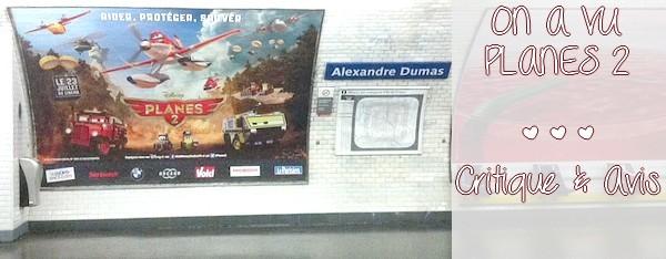 On a vu Planes 2 au cinéma ! {CRITIQUE & AVIS}