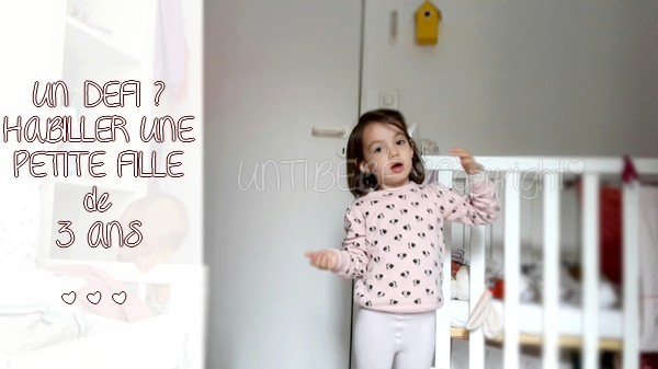 De l'art d'habiller une petite fille de 3 ans