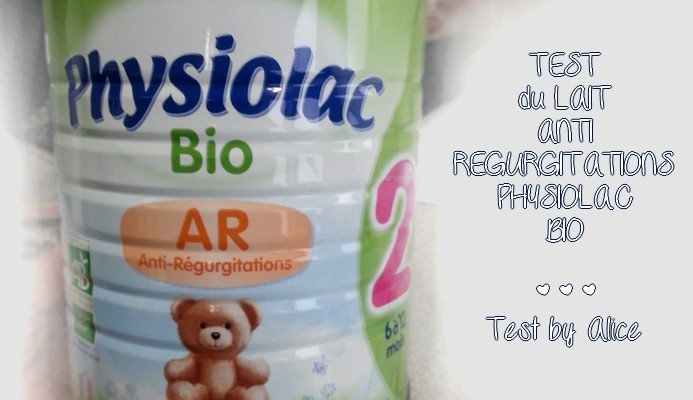 Alice a testé le lait Physiolac Anti-Régurgitations BIO !
