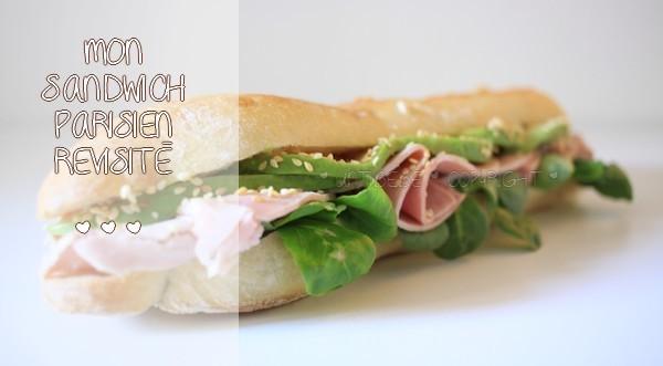 Défi culinaire : ma recette revisitée de Sandwich Parisien, mon #MeilleurParisien ! {CADEAU INSIDE)